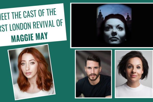 Cast announced for the first London revival of MAGGIE MAY