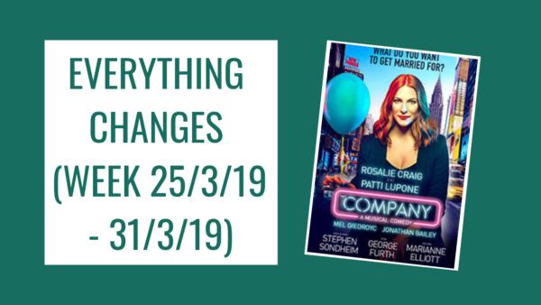 Everything Changes (Week 25/3/19 – 31/3/19)