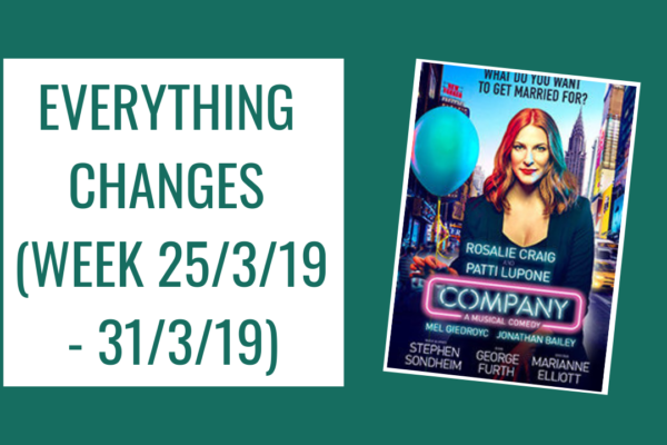 Everything Changes (Week 25/3/19 – 31/3/19)