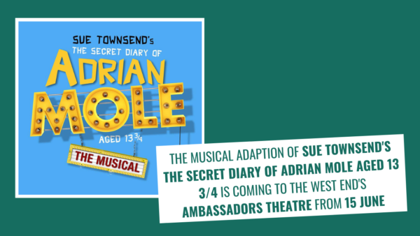 THE SECRET DIARY OF ADRIAN MOLE AGED 13¾ – THE MUSICAL is coming to the West End this Summer